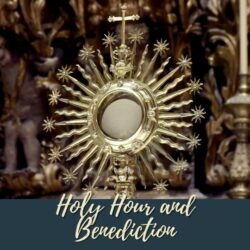 NEW – Holy Hour and Benediction