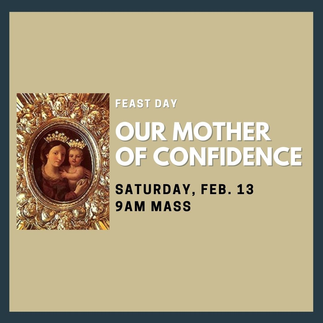 Our Mother of Confidence FEAST DAY!
