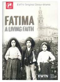 """ Fatima - A Living Faith"""