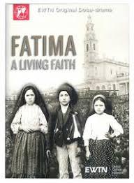 """"""" Fatima - A Living Faith"""""""