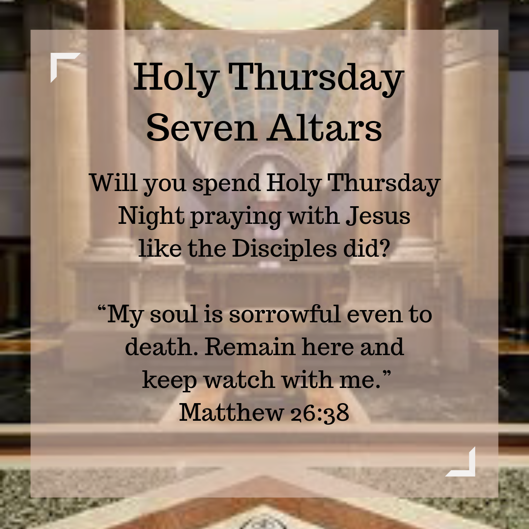 Holy Thursday - Seven Altars