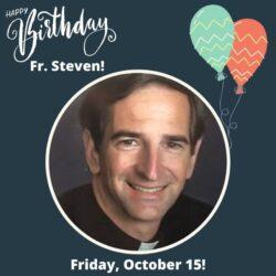 Happy Birthday, Fr. Steven!