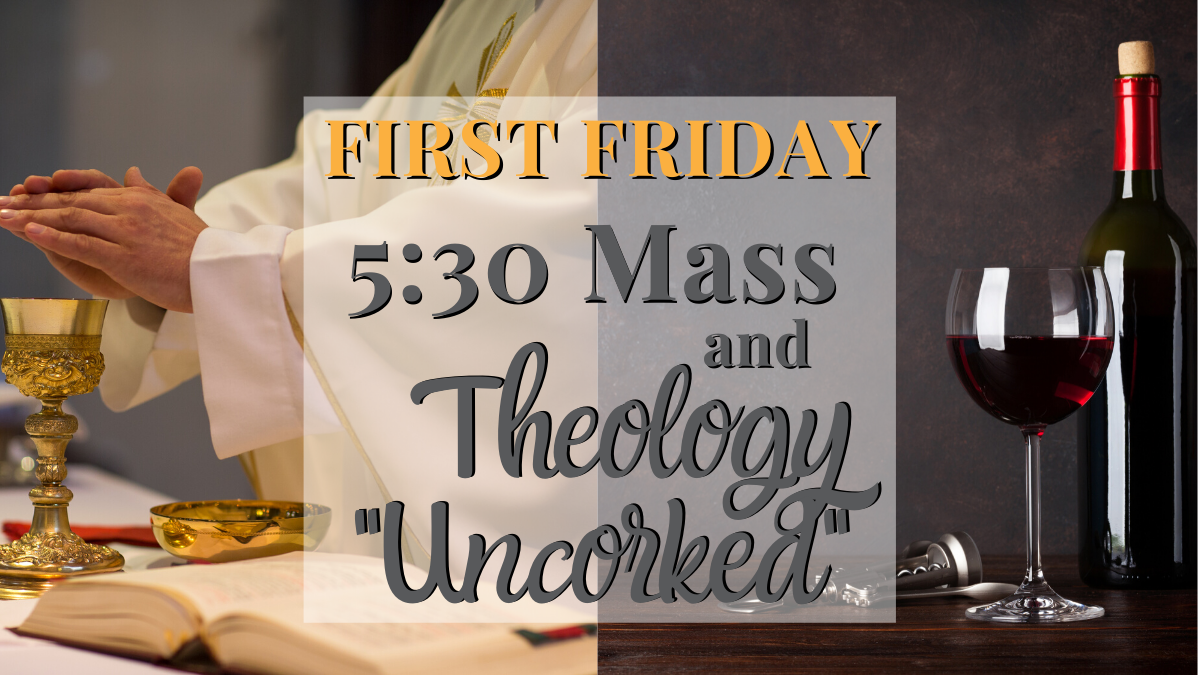 "First Friday and Theology ""Uncorked"""