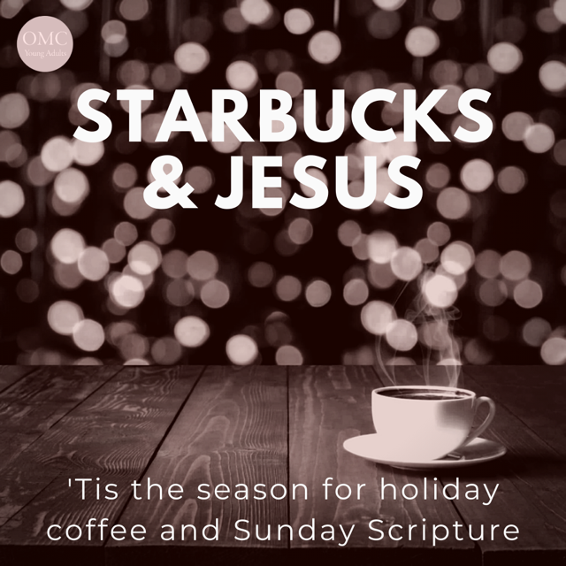 YOUNG ADULTS:  Starbucks and Jesus
