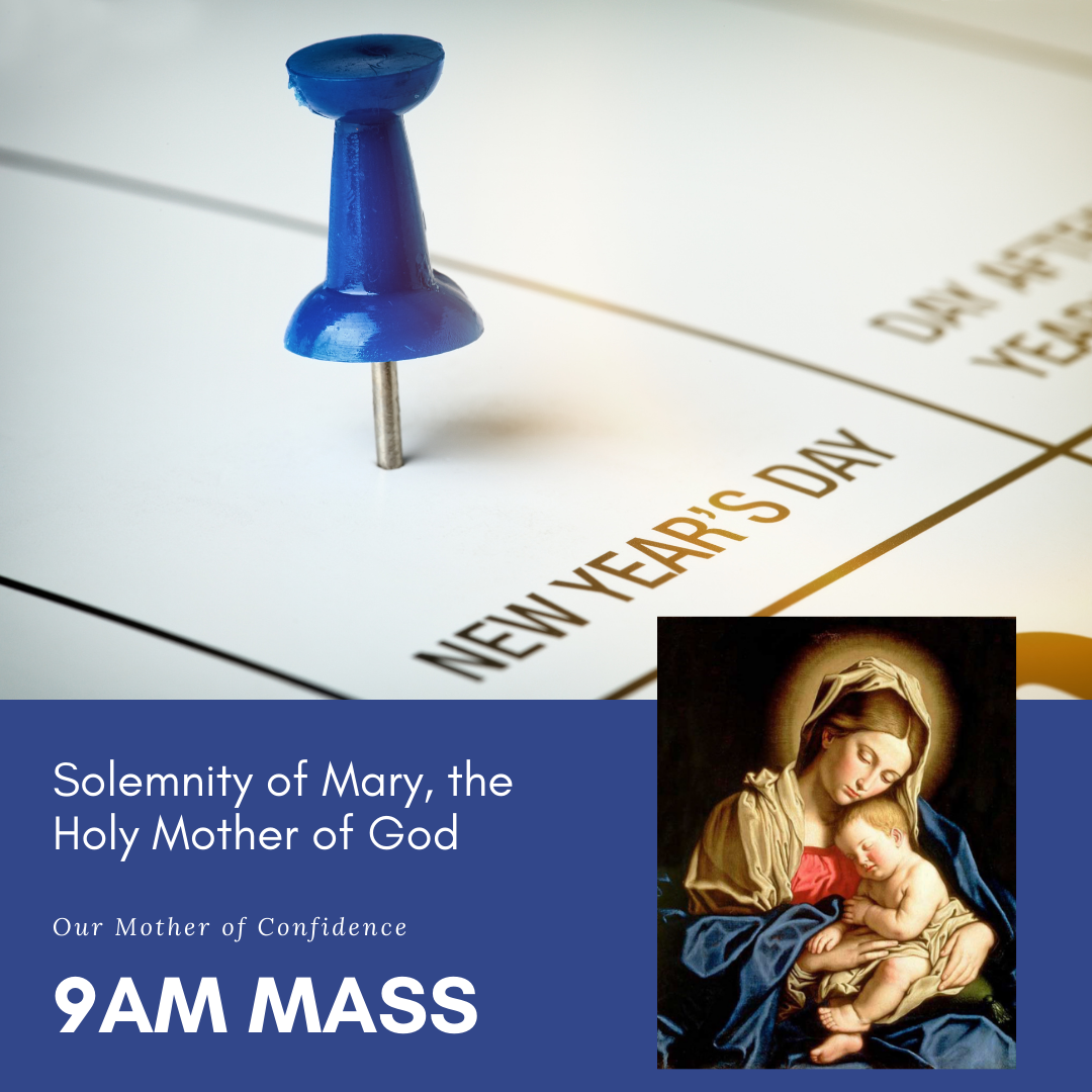 New Year's Day - Solemnity of Mary, the Holy Mother of God
